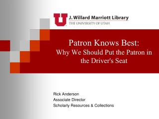 Patron Knows Best: Why We Should Put the Patron in the Driver's Seat