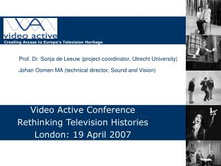 Video Active Conference Rethinking Television Histories London: 19 April 2007