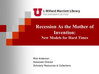 Recession As the Mother of Invention: New Models for Hard Times