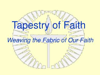 Weaving the Fabric of Our Faith