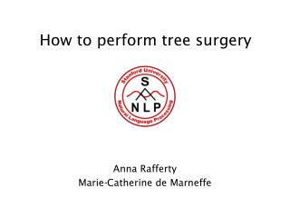 How to perform tree surgery