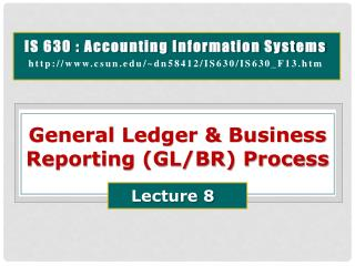 General  Ledger & Business Reporting (GL/BR) Process