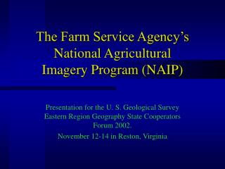 The Farm Service Agency�s National Agricultural Imagery Program (NAIP)