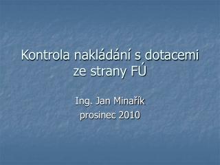 Kontrola nakládání s dotacemi ze strany FÚ