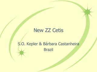 New ZZ Cetis