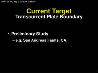 Current Target Transcurrent Plate Boundary