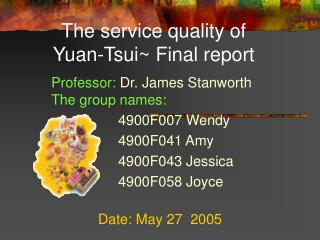 The service quality of Yuan-Tsui~ Final report