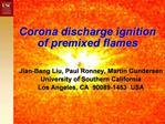 Corona discharge ignition of premixed flames