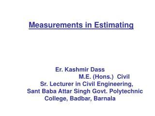 Er. Kashmir Dass M.E. (Hons.)  Civil         Sr. Lecturer in Civil Engineering,