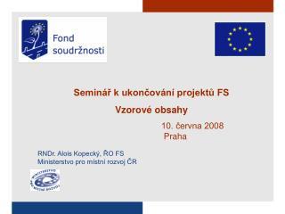Seminář k ukončování projektů FS Vzorové obsahy