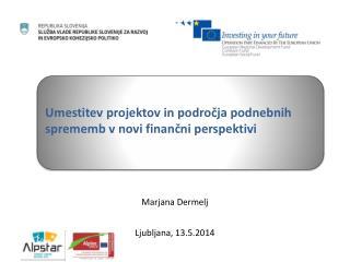 Marjana Dermelj Ljubljana, 13.5.2014
