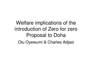 Welfare implications of the introduction of Zero for zero Proposal to Doha