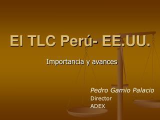 El TLC Perú- EE.UU.