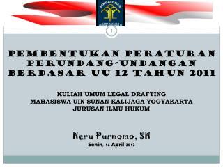 PEMBENTUKAN PERATURAN  PERUNDANG-UNDANGAN  BERDASAR UU 12 TAHUN 2011