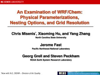 An Examination of WRF/Chem:  Physical Parameterizations, Nesting Options, and Grid Resolution
