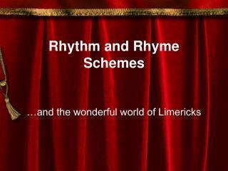 Rhythm and Rhyme Schemes