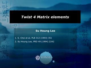 Twist 4 Matrix elements