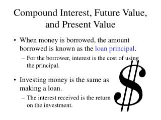 Compound Interest, Future Value, and Present Value