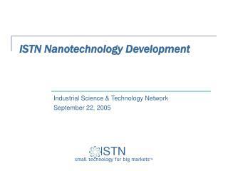 ISTN Nanotechnology Development