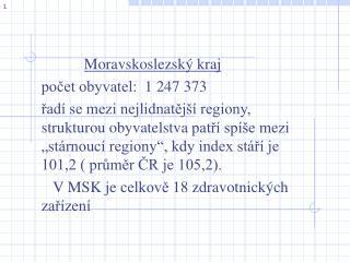 Moravskoslezský kraj  počet obyvatel:   1  247 373