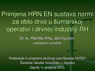 Primjena HRN EN sustava normi za oblo drvo u šumarskoj operativi i drvnoj industriji RH