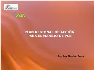 PLAN REGIONAL DE ACCI N PARA EL MANEJO DE PCB