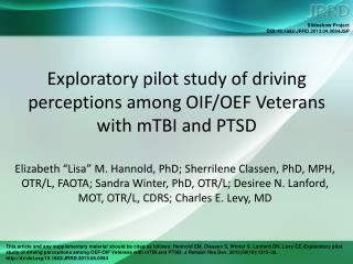 Exploratory pilot study of driving perceptions among OIF/OEF Veterans with mTBI and PTSD