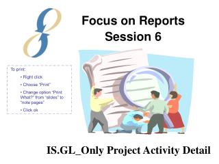 Focus on Reports Session 6