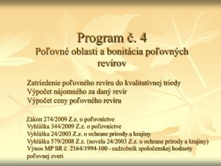 Program č. 4 Poľovné oblasti a bonitácia poľovných revírov