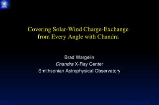 Covering Solar-Wind Charge-Exchange  from Every Angle with Chandra