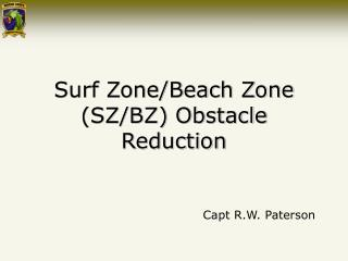 Surf Zone/Beach Zone (SZ/BZ) Obstacle Reduction