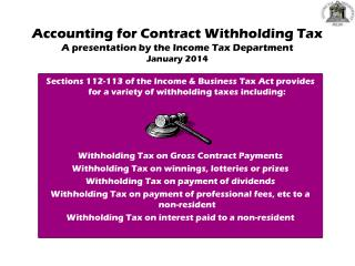 Accounting for Contract Withholding Tax A presentation by the Income Tax Department January 2014