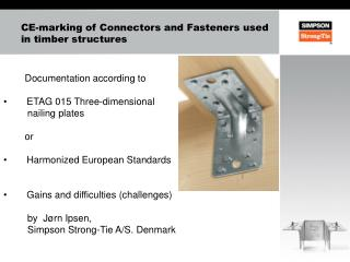 CE-marking of Connectors and Fasteners used in timber structures