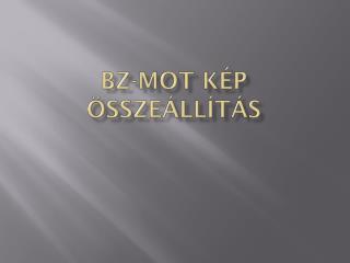 Bz-mot kép összeállítás