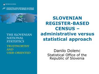 SLOVENI AN  REGISTER-BASED CENSUS � administrative versus statistical approach