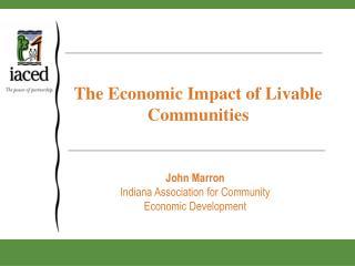 The Economic Impact of Livable Communities