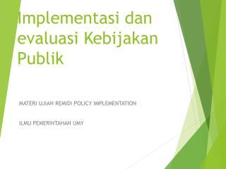 Implementasi dan evaluasi Kebijakan Publik