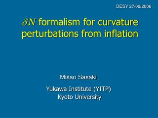 d N  formalism for curvature perturbations from inflation