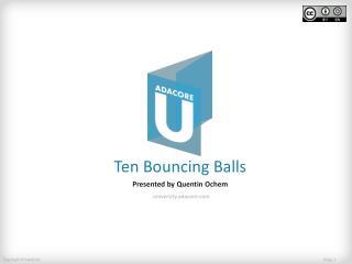 Ten Bouncing Balls