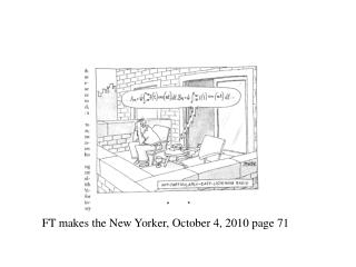 FT makes the New Yorker, October 4, 2010 page 71