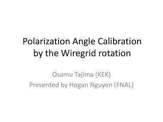 Polarization Angle Calibration by the Wiregrid rotation