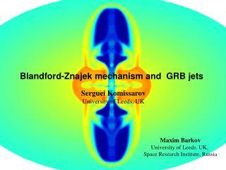 Maxim Barkov University of Leeds, UK,  Space Research Institute, Russia