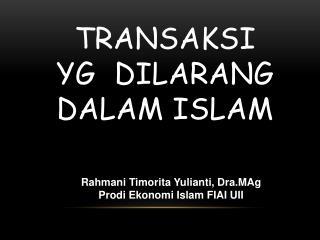 TRANSAKSI  YG DILARANG  DALAM ISLAM