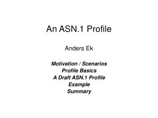 An ASN.1 Profile Anders Ek
