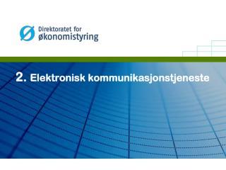 2.  Elektronisk kommunikasjonstjeneste