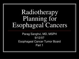 Radiotherapy Planning for Esophageal Cancers
