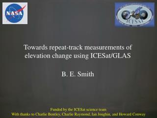 Towards repeat-track measurements of elevation change using ICESat/GLAS B. E. Smith