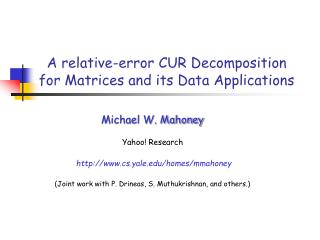 A relative-error CUR Decomposition for Matrices and its Data Applications