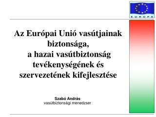 Szabó András vasútbiztonsági menedzser