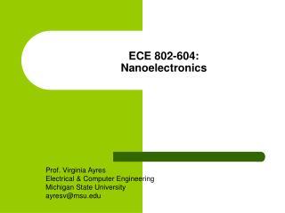 ECE 802-604: Nanoelectronics
